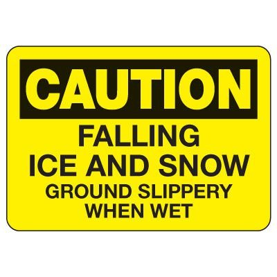OSHA Caution Sign: Falling Ice And Snow
