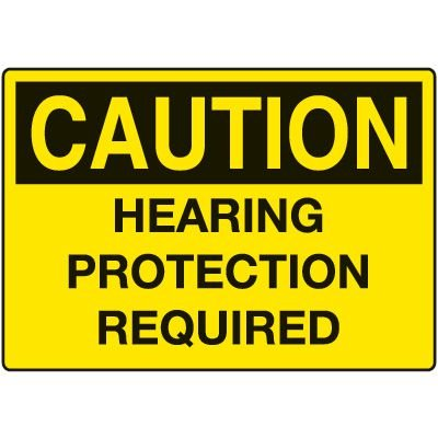 Hearing Protection Required Caution Sign