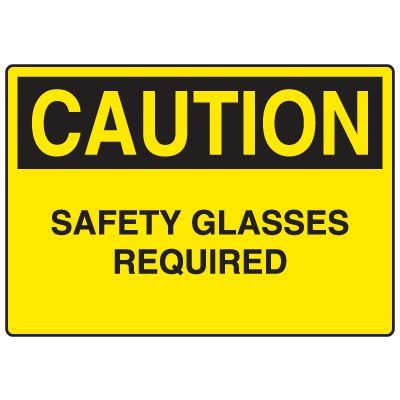 Personal Protective Wear Caution Signs - Safety Glasses Required