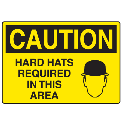 Caution Signs - Hard Hats Required In This Area
