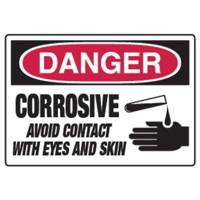 Chemical Hazard Danger Sign - Corrosive Avoid Contact With Eyes, Skin