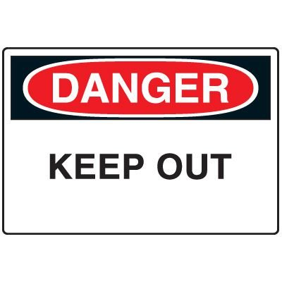 Admittance Signs - Danger Keep Out