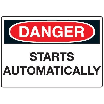 Machine & Operational Signs - Danger Starts Automatically