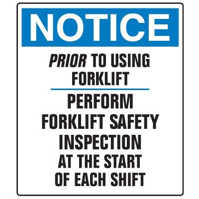 Forklift Safety Signs - Notice Prior To Using Forklift Perform Forklift Safety Inspection At The Start Of Each Shift
