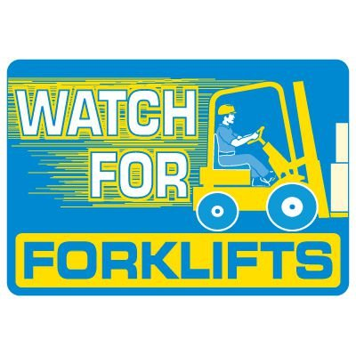 Forklift Safety Signs - Watch For Forklifts With Forklift Symbol