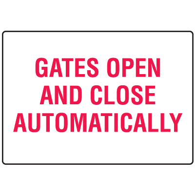 Gates Open and Close Automatically Gate Directional Signs