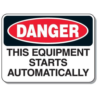 Heavy-Duty Machine Safety Signs - This Equipment Starts Automatically