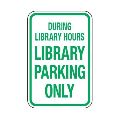 Library Parking Only During Hours - School Parking Signs