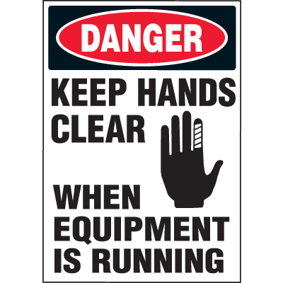 Machine Hazard Warning Labels - Danger Keep Hands Clear When Equipment Is Running