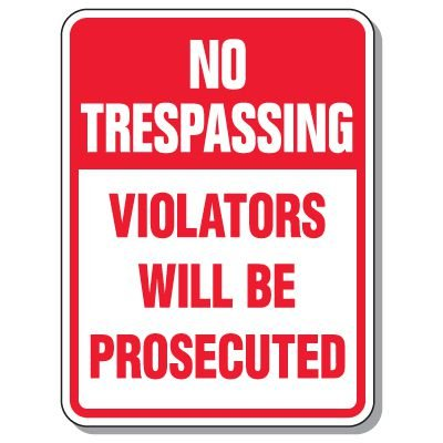 Giant Security Signs - No Trespassing Violators Will Be Prosecuted