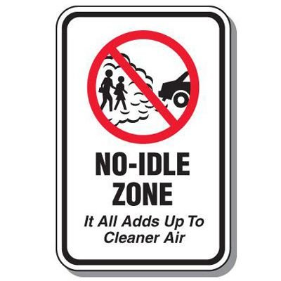 No Idle Sign - No-Idle Zone It All Adds Up To Cleaner Air