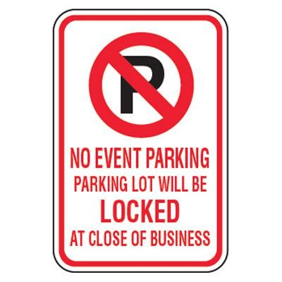 No Parking Signs - No Event Parking Lot Will Be Locked