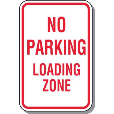 No Parking Signs - No Parking Loading Zone