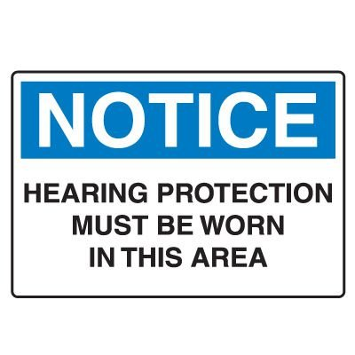 Protective Wear Signs - Hearing Protection Must Be Worn In This Area