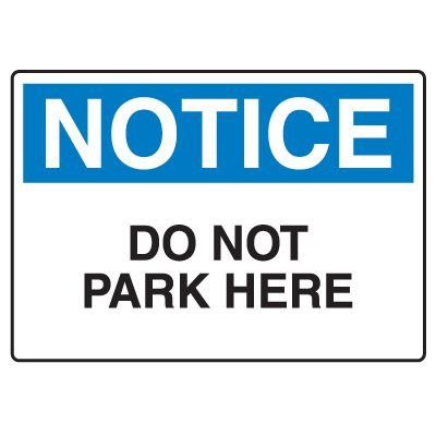 Traffic & Parking Signs - Notice Do Not Park Here