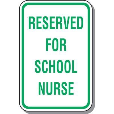 Parking Signs - Reserved For School Nurse