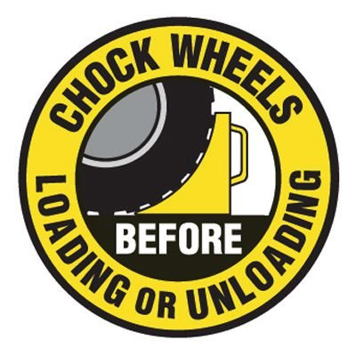 Pavement Message Signs - Chock Wheels Before Loading Or Unloading