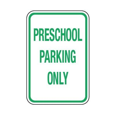 Preschool Parking Only - Preschool Parking Signs