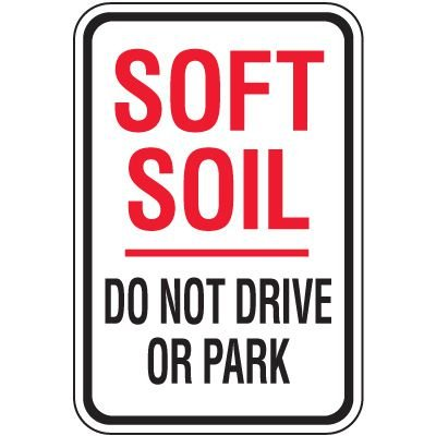 Property Protection Signs - Soft Soil