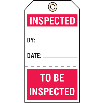Quality Control Action Tags- Inspected/To Be Inspected