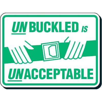 Reflective Seat Belt Signs - Unbuckled Is Unacceptable