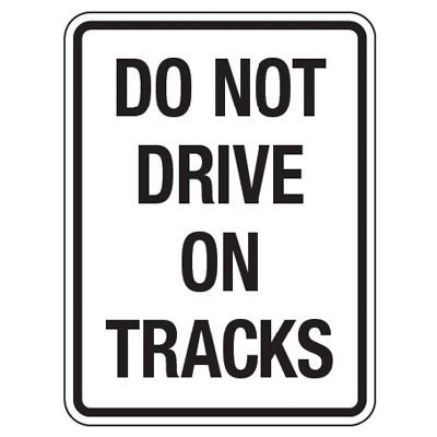 Reflective Traffic Reminder Signs - Do Not Drive On Tracks