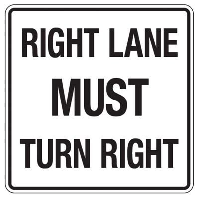 Reflective Traffic Reminder Signs - Right Lane Must Turn Right