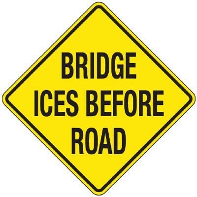 Reflective Warning Signs - Bridge Ices Before Road