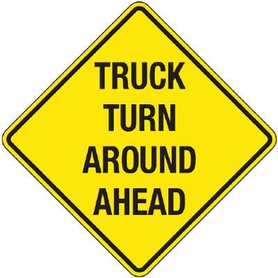Reflective Warning Signs - Truck Turn Around Ahead