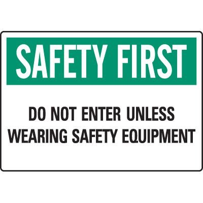 Workplace Safety Signs - Do Not Enter Unless Wearing Safety Equipment