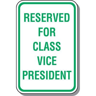 School Parking Signs - Reserved For Class Vice President