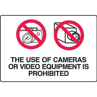 Security Signs - The Use Of Cameras Or Video Equipment Is Prohibited