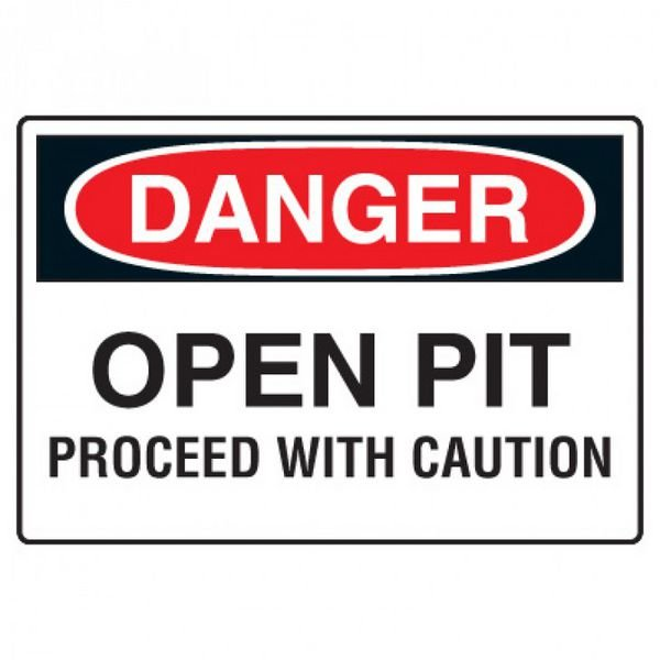 Site Safety Signs - Danger Open Pit Proceed With Caution