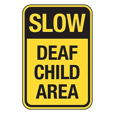 Slow Deaf Child Area - Reflective Pedestrian Crossing Signs