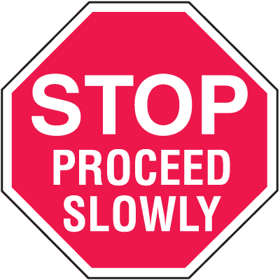 Stop Proceed Slowly In Plant Traffic Stop Signs