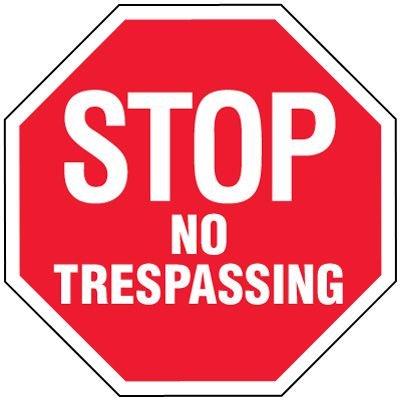 Stop Signs - Stop No Trespassing