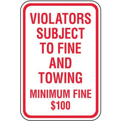 Tow Away Zone Signs - Violators Subject To Fine