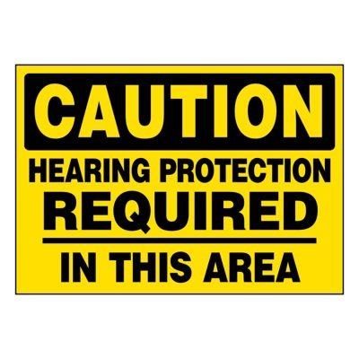 Ultra-Stick Signs - Caution Hearing Protection Required