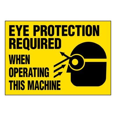 Ultra-Stick Signs - Eye Protection Required When Operating