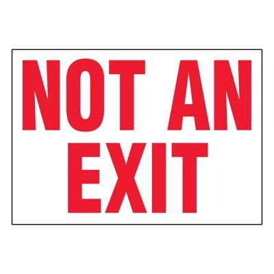 Ultra-Stick Signs - Not An Exit