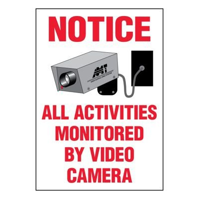 Ultra-Stick Signs - Notice All Activities Monitored