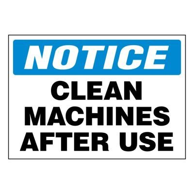 Ultra-Stick Signs - Notice Clean Machines After Use