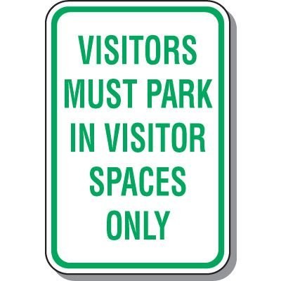 Visitor Parking Signs - Visitors Must Park In Visitor Spaces