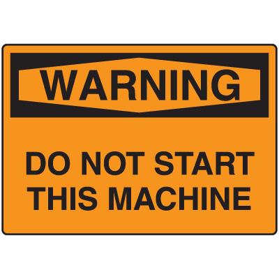 Warning Signs - Warning Do Not Start This Machine