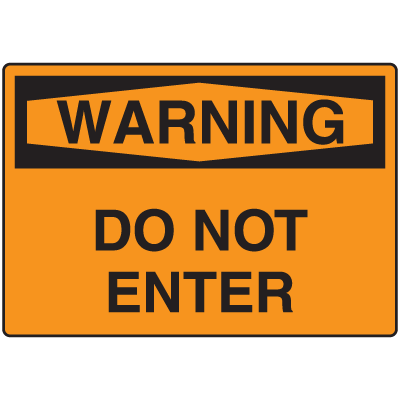 Warning Signs - Do Not Enter