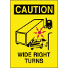 Caution  Wide Right Turns Truck Safety Signs