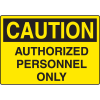 Harsh Condition Safety Signs - Caution - Authorized Personnel Only