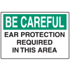 Informational Signs - Be Careful Ear Protection Required In This Area