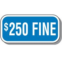 Add-On Handicap Parking Signs - $250 Fine