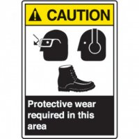 ANSI Safety Signs - Caution Protective Wear Required In This Area